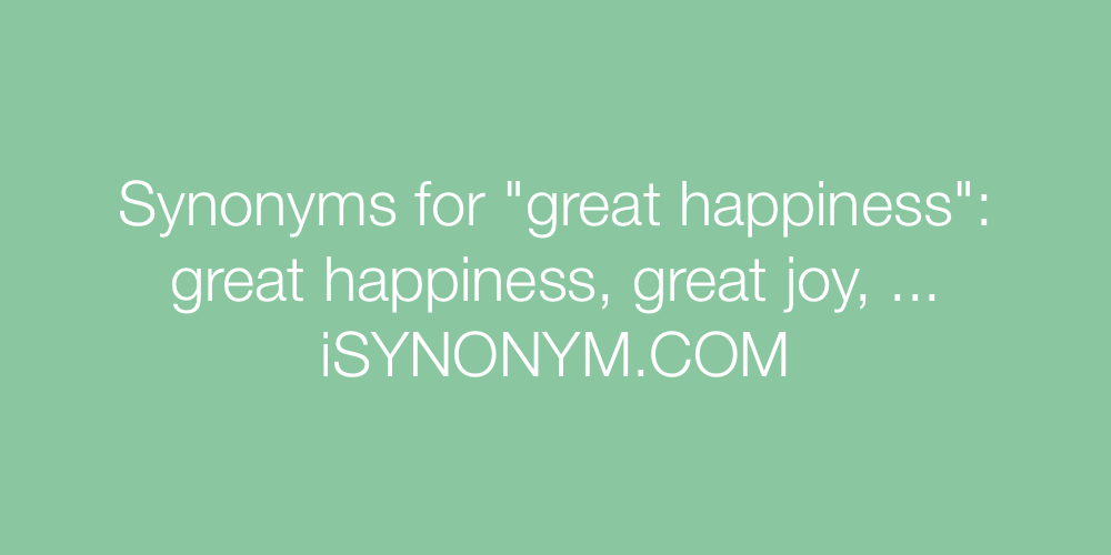Synonyms great happiness