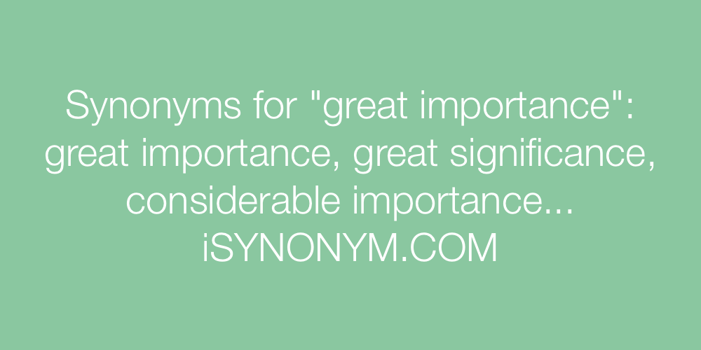 Synonyms great importance