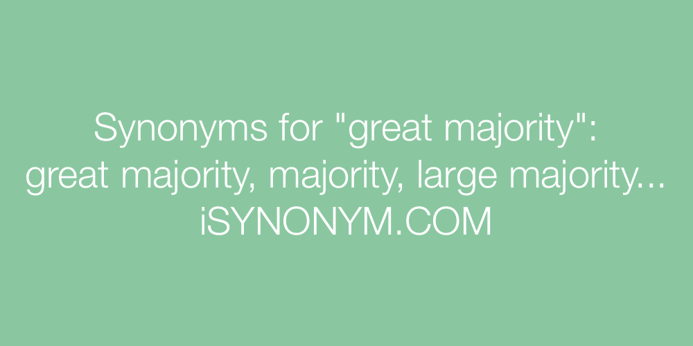 Synonyms great majority