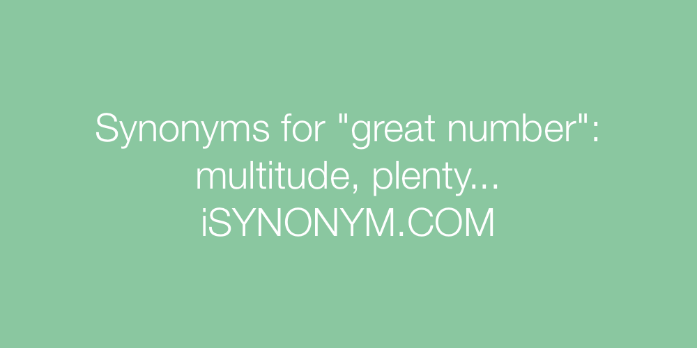 Synonyms great number