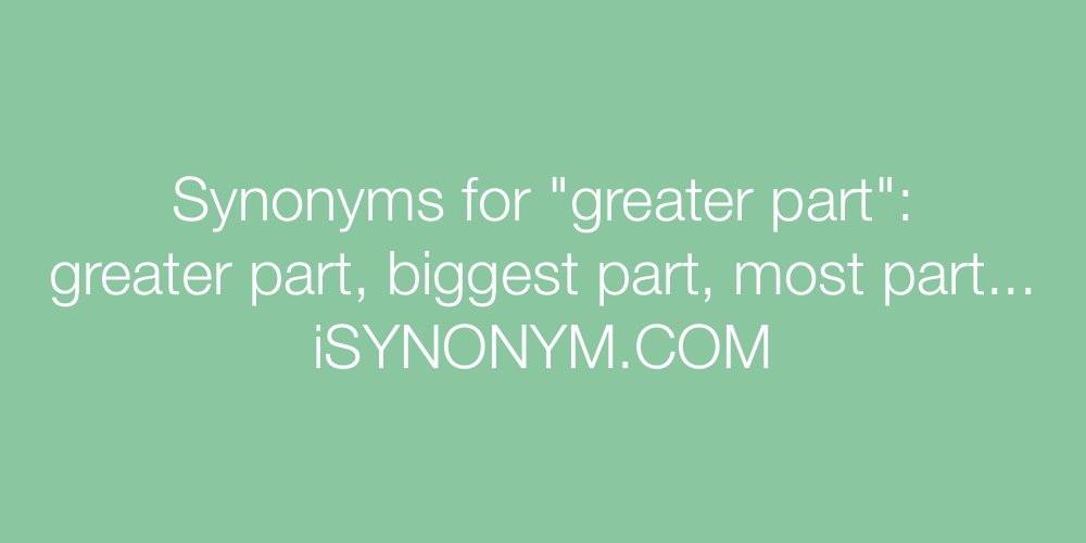Synonyms greater part