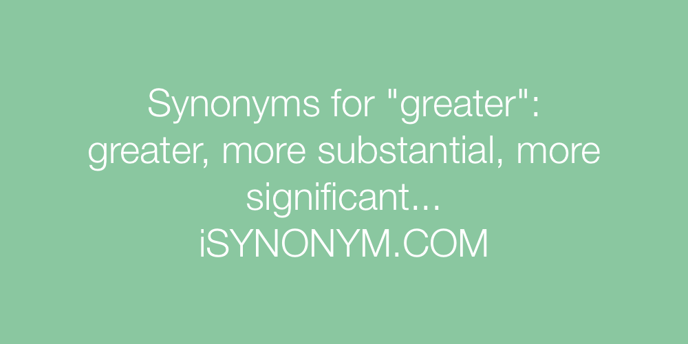 Synonyms greater