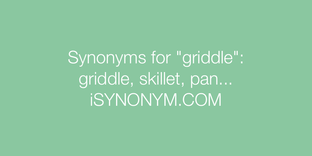 Synonyms griddle