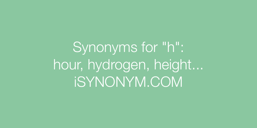 Synonyms h