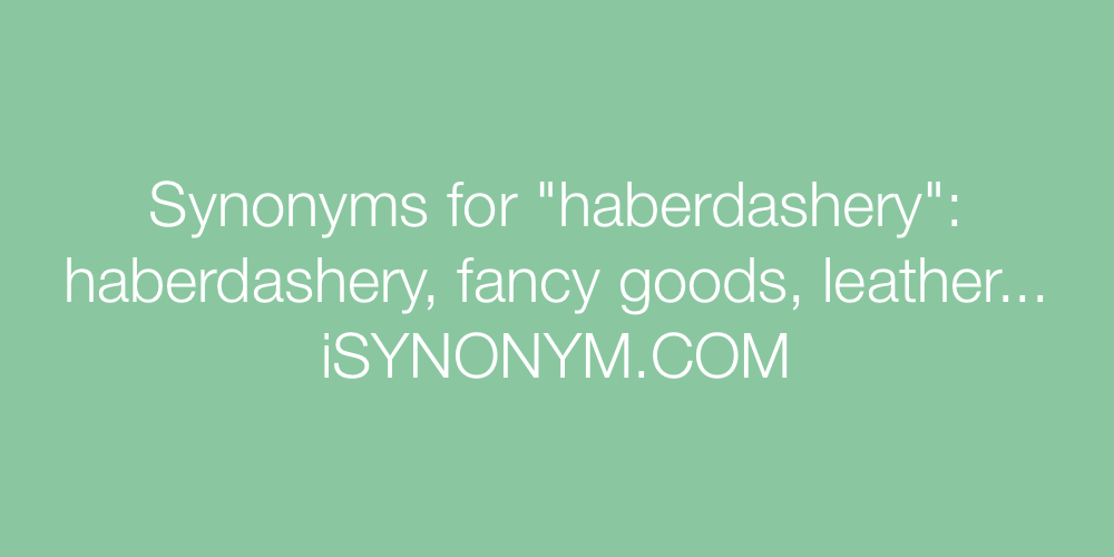 Synonyms haberdashery