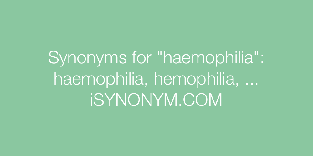 Synonyms haemophilia