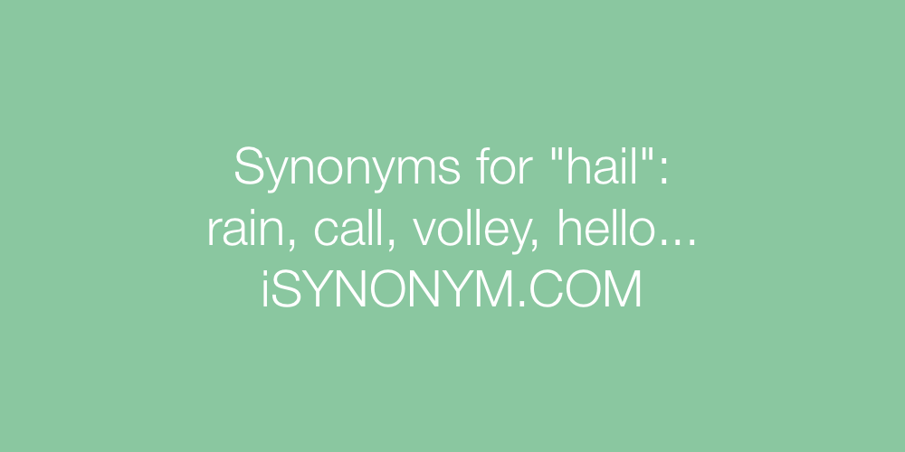 Synonyms hail