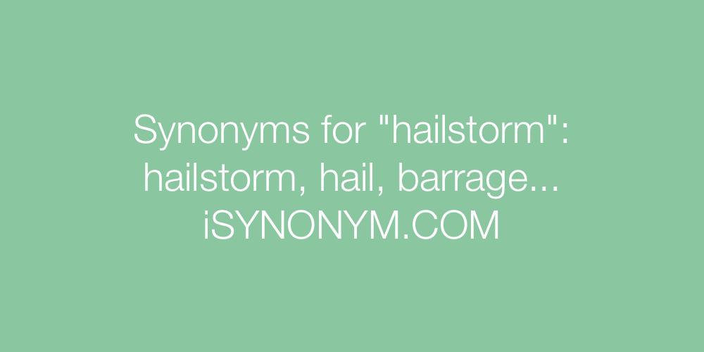 Synonyms hailstorm