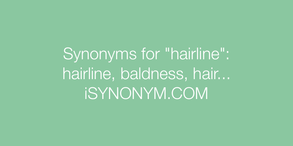 Synonyms hairline