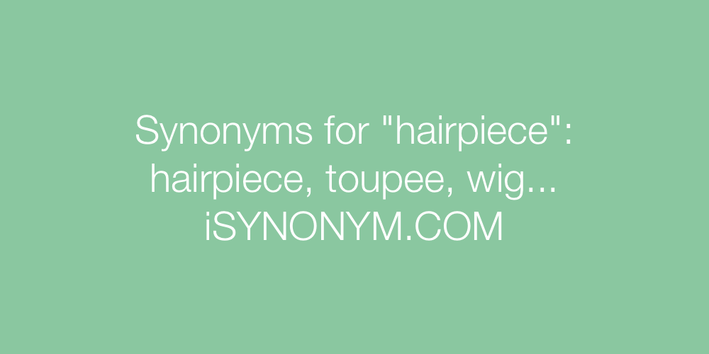 Synonyms hairpiece
