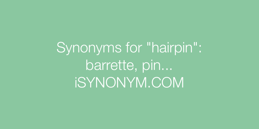 Synonyms hairpin
