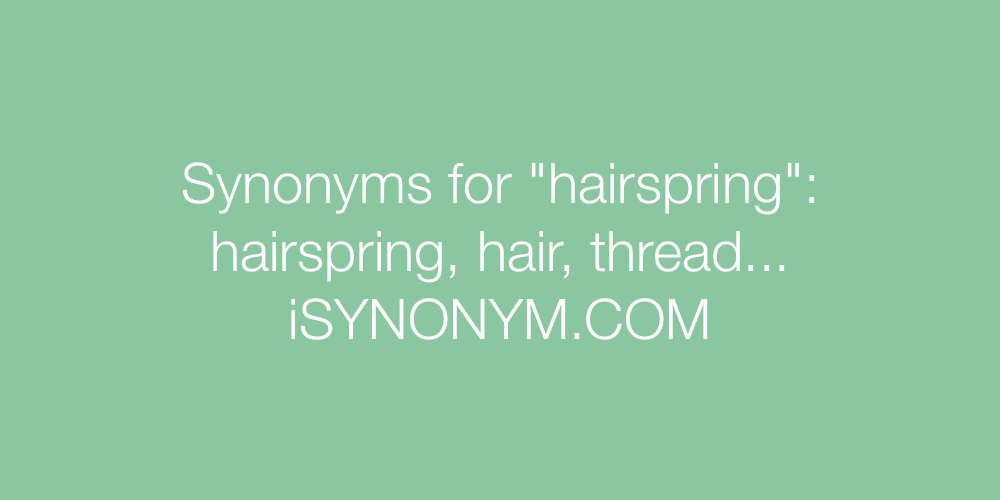 Synonyms hairspring