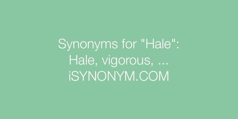 Synonyms Hale