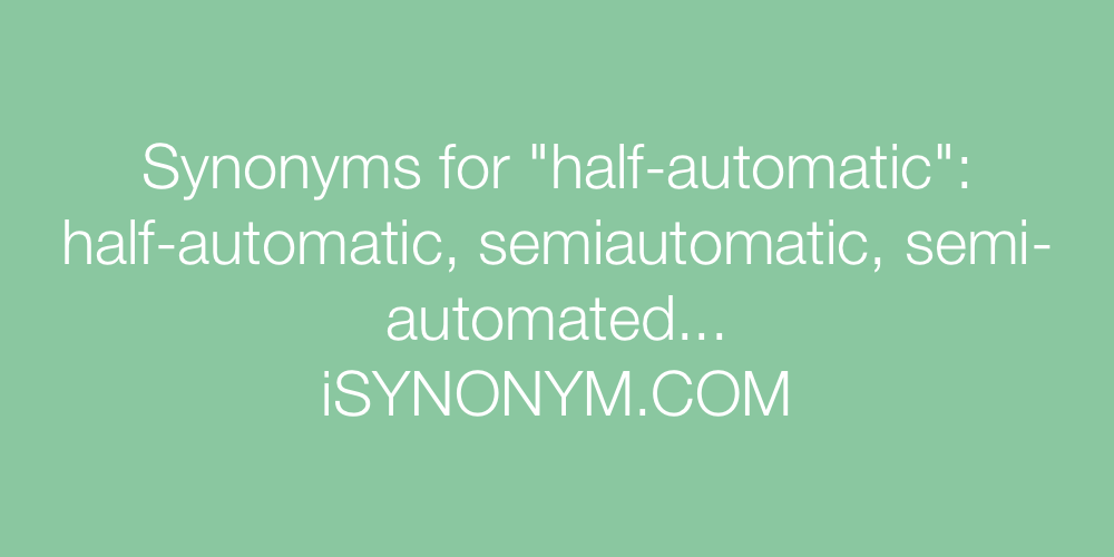 Synonyms half-automatic