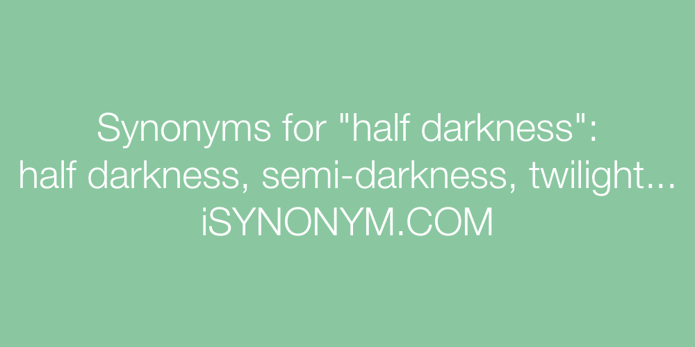 Synonyms half darkness