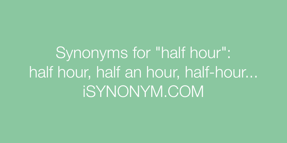 Synonyms half hour