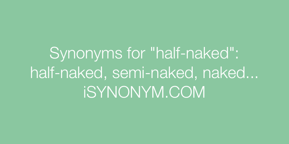 Synonyms half-naked
