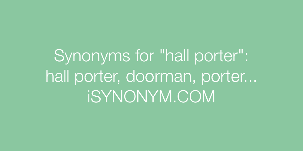 Synonyms hall porter