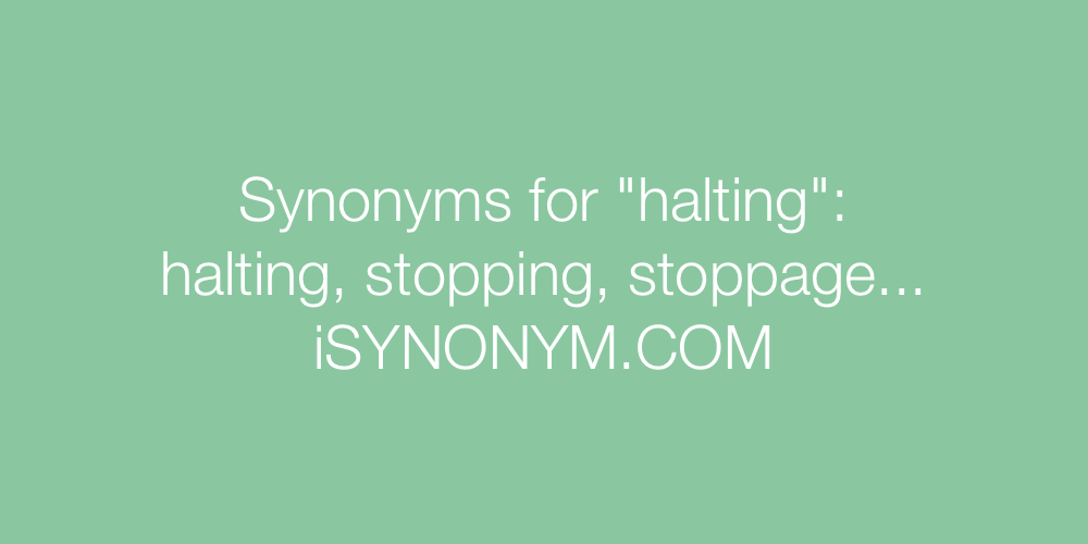 Synonyms halting