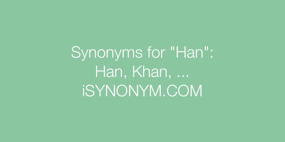 Synonyms Han