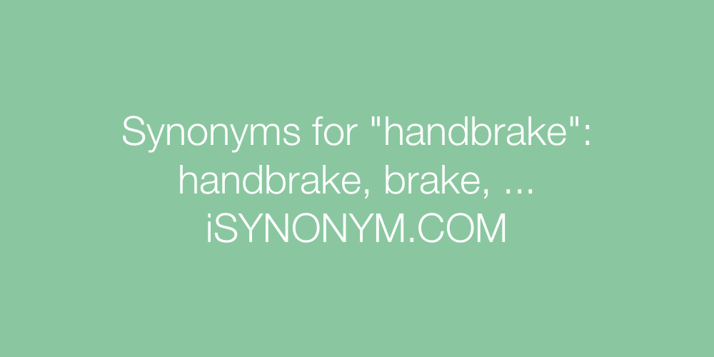 Synonyms handbrake