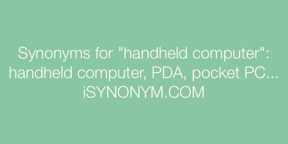 Synonyms handheld computer