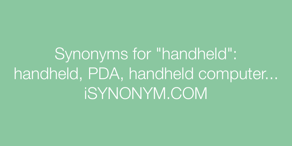 Synonyms handheld