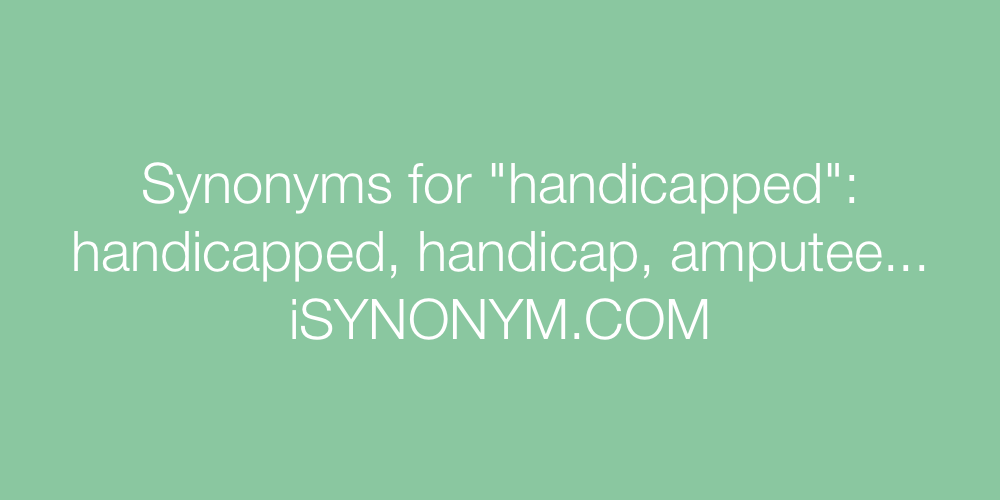Synonyms handicapped