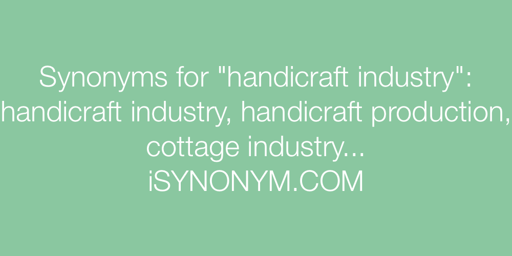 Synonyms handicraft industry