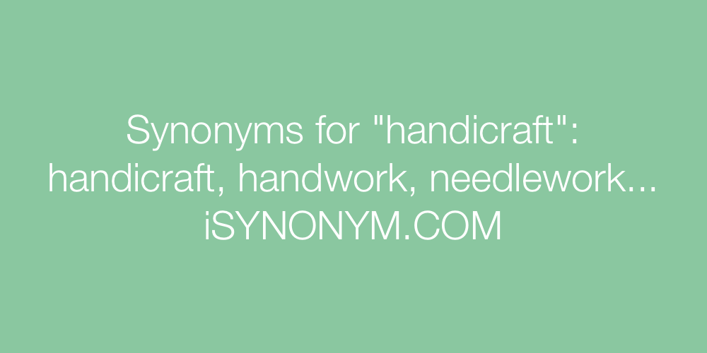 Synonyms handicraft