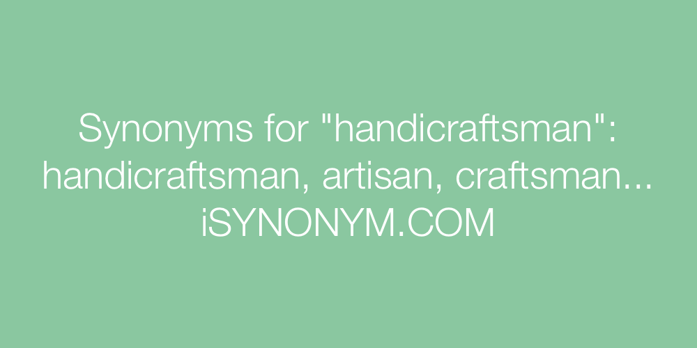 Synonyms handicraftsman