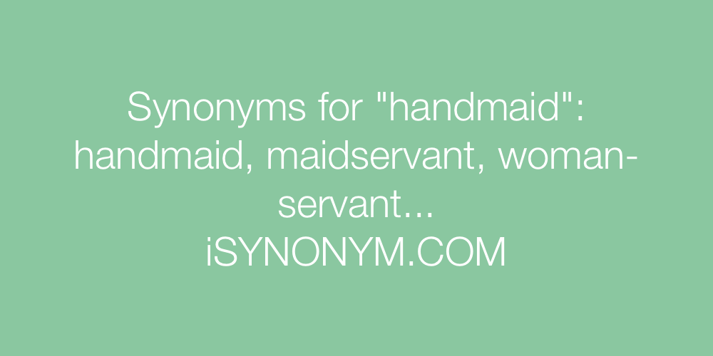 Synonyms handmaid