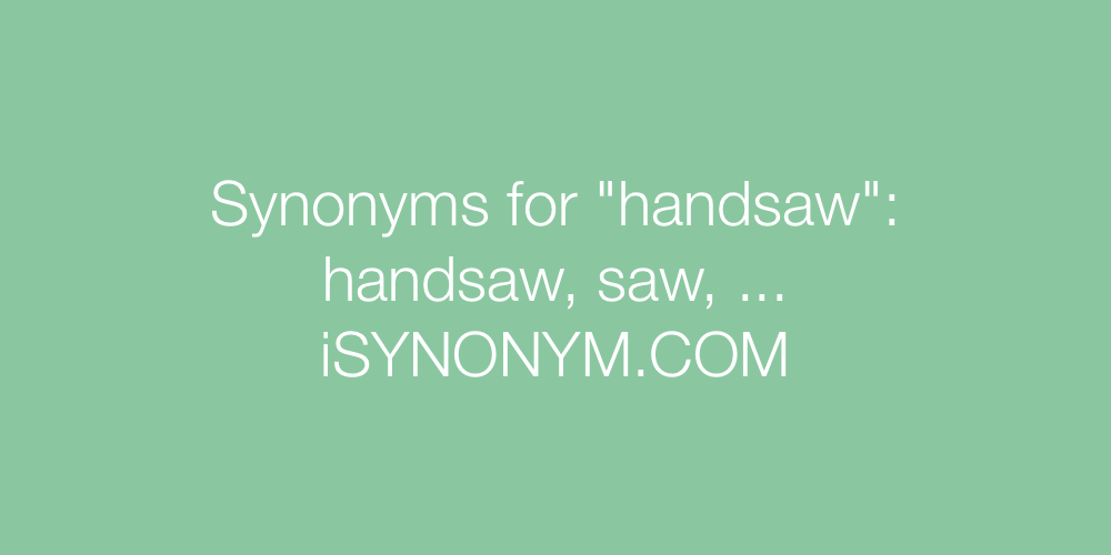 Synonyms handsaw