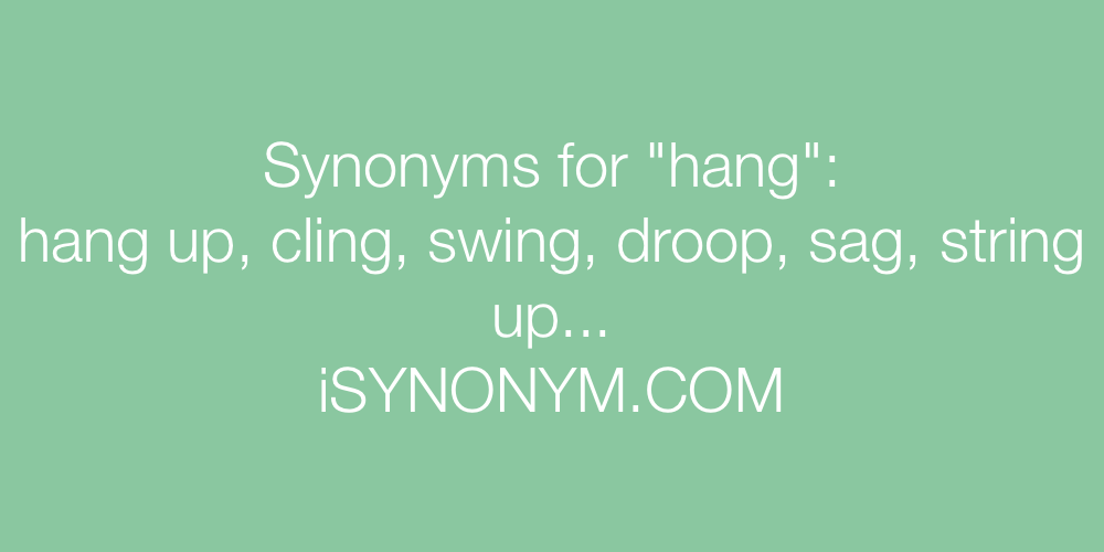 Synonyms hang