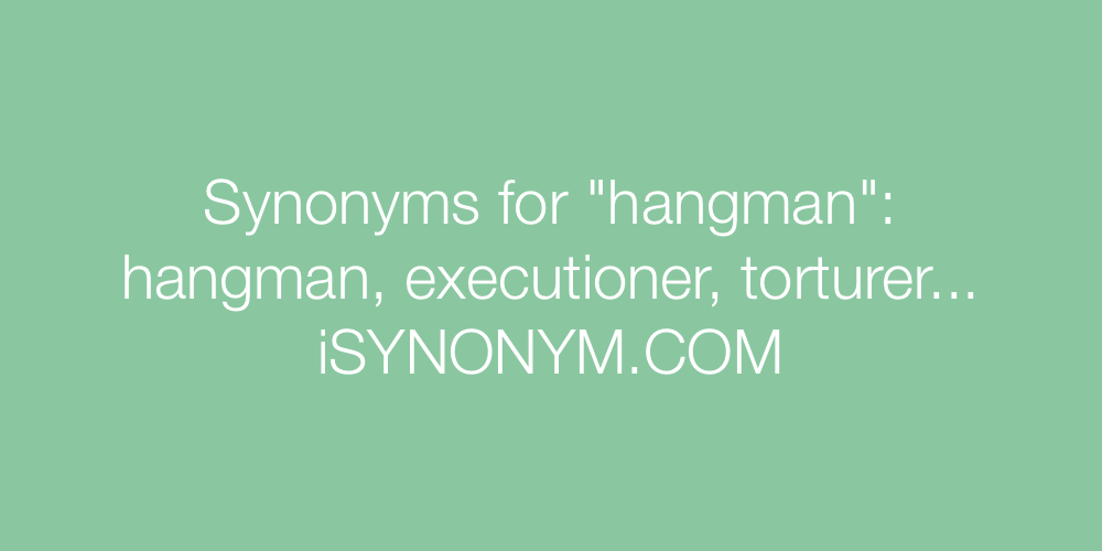 Synonyms hangman