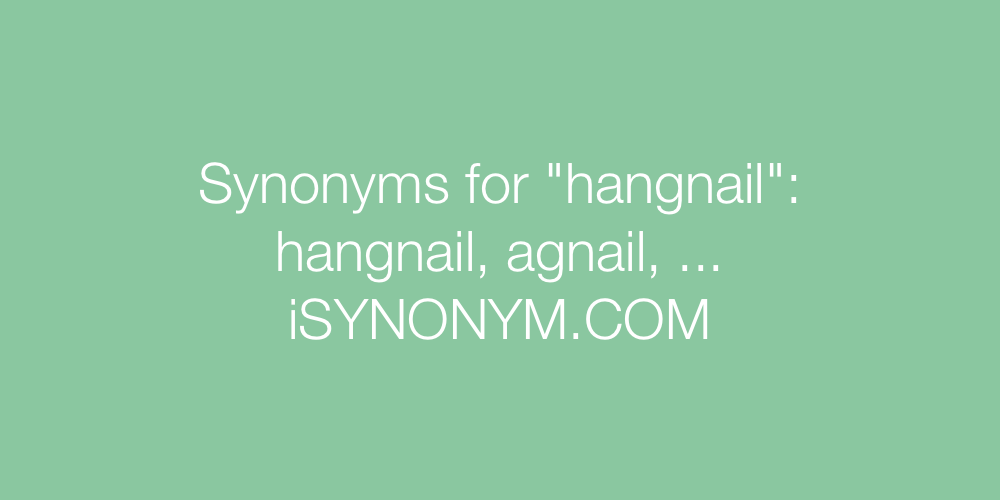 Synonyms hangnail