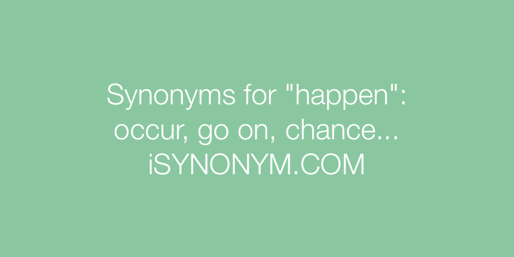 Synonyms happen