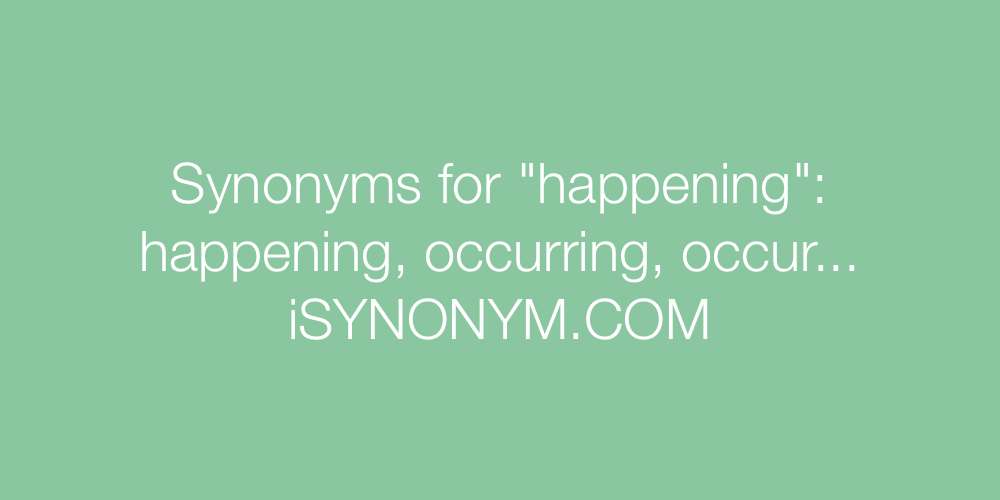 Synonyms happening