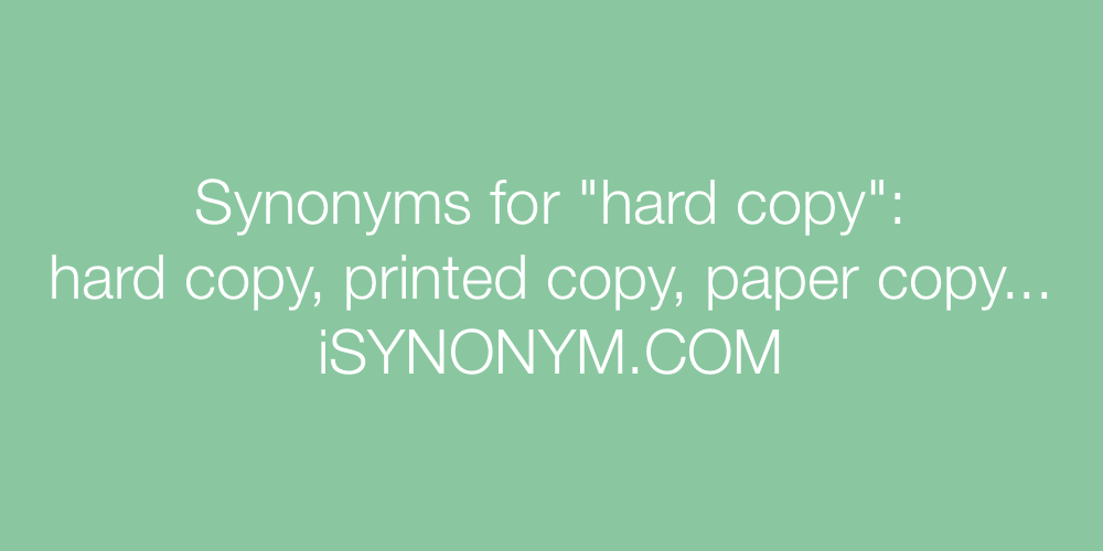 Synonyms hard copy