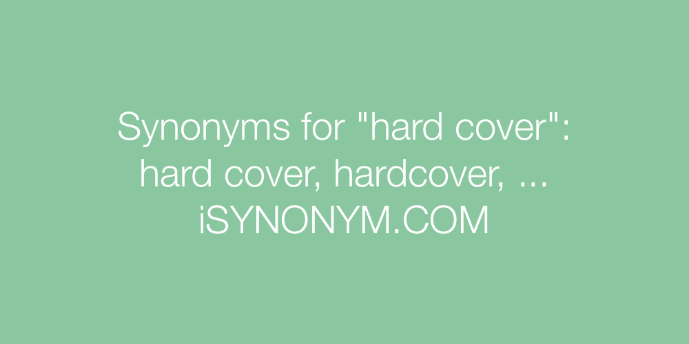 Synonyms hard cover