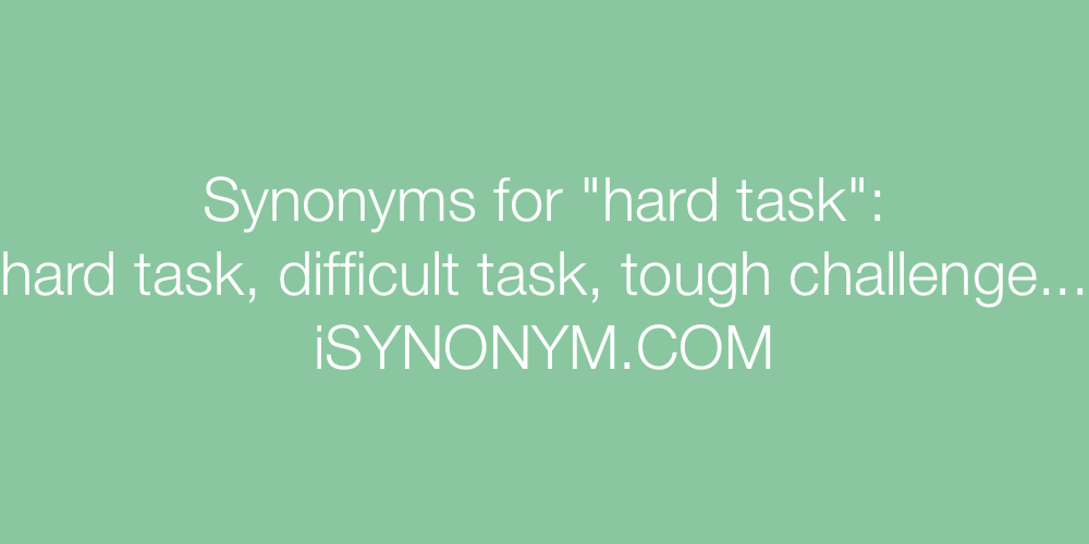 Synonyms hard task