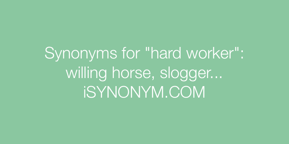 Synonyms hard worker