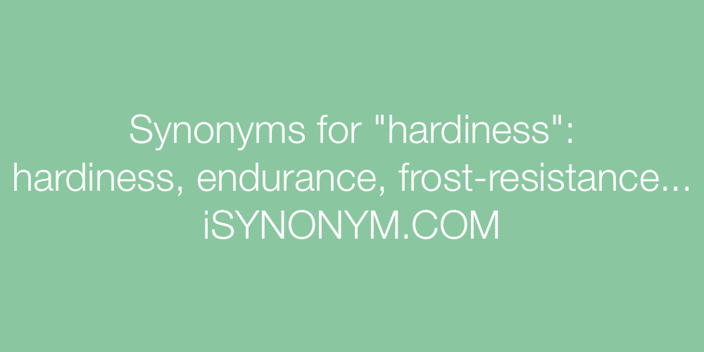 Synonyms hardiness