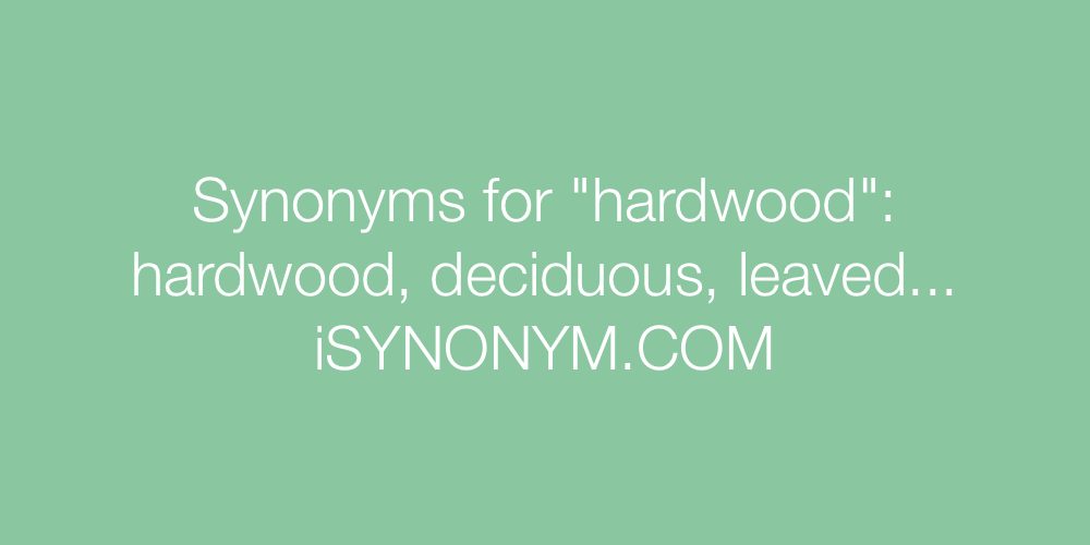 Synonyms hardwood