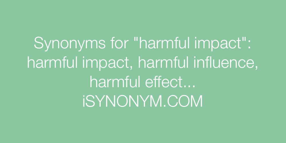 Synonyms harmful impact
