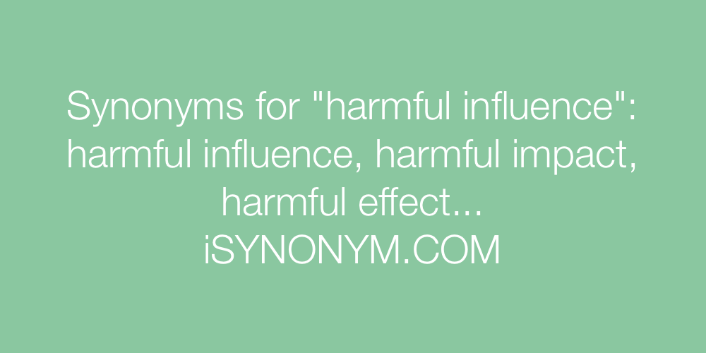 Synonyms harmful influence