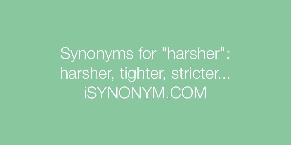 Synonyms harsher