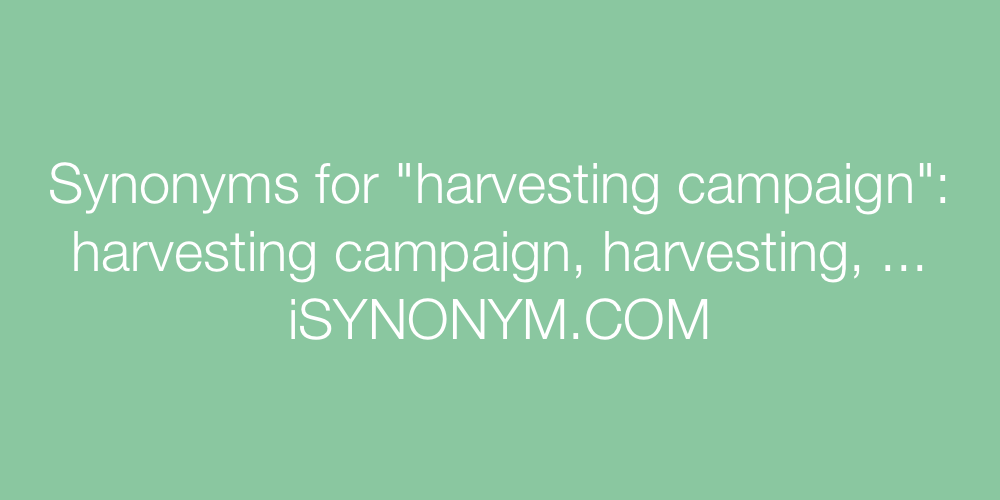 Synonyms harvesting campaign