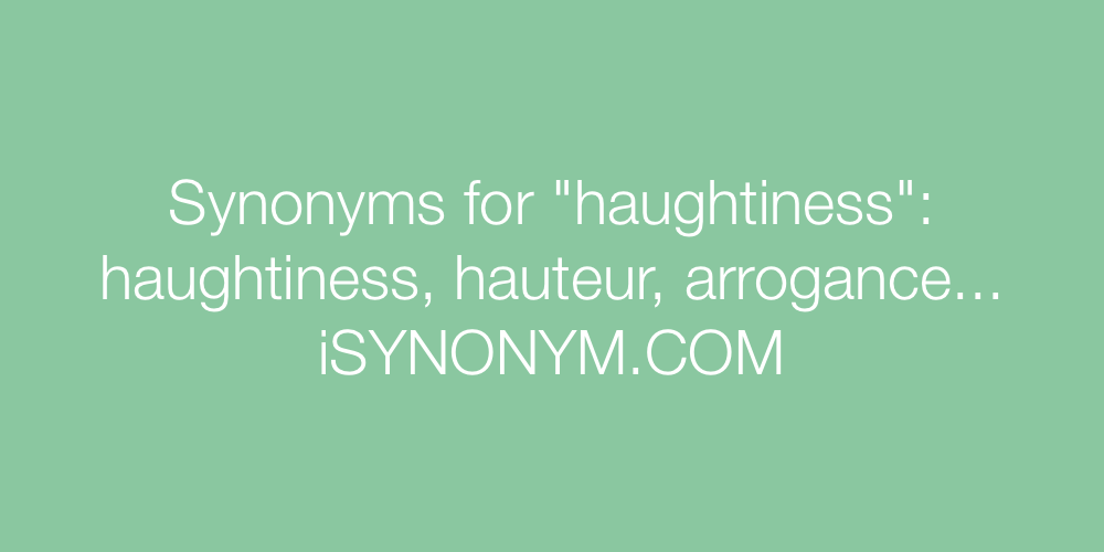 Synonyms haughtiness