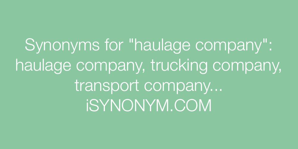 Synonyms haulage company